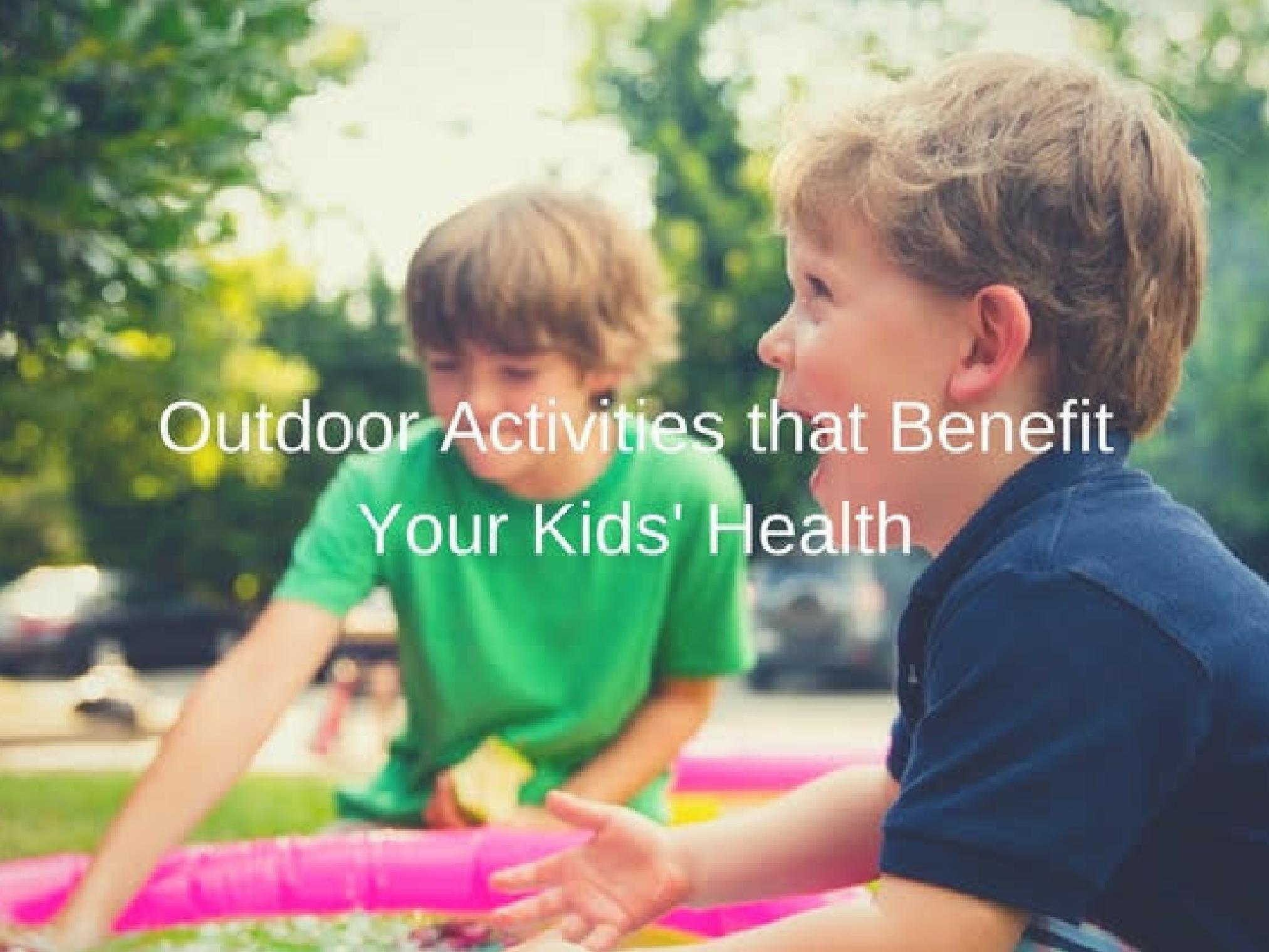 Outdoor Activities that Benefit Your Kids Health Mom With Five