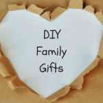 5 Family Gifts You Can Make on the Cheap